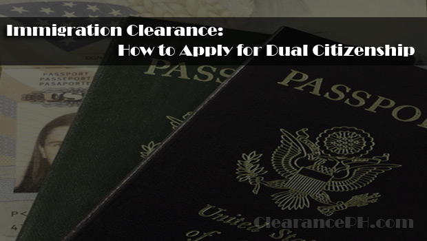 ClearancePH.com-Immigration-Clearance-How-to-Apply-for-Dual-Citizenship
