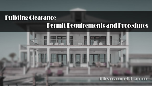 clearancePH.com-Building-Clearance-Permit-Requirements-and-Procedures
