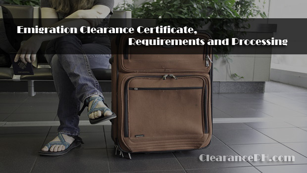 clearancePH.com-Emigration-Clearance-Certificate-Requirements-and-Processing